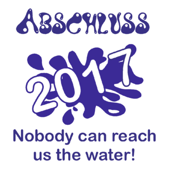 Abschlussmotiv F76 - Nobody can reach us the water!