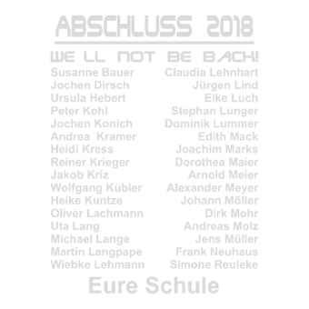 Abschlussmotiv F07 - WE LL NOT BE BACK!