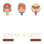 K30 - O M G School is over